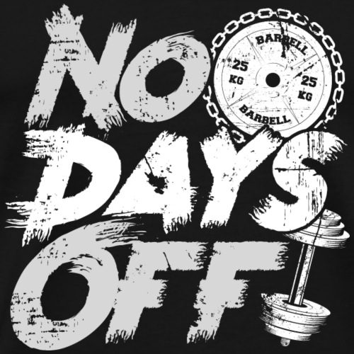 NO DAYS OFF Fitness Gym Motivation body building - Männer Premium T-Shirt