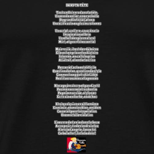 DANS TA TÊTE - Poème - Francois Ville - T-shirt Premium Homme