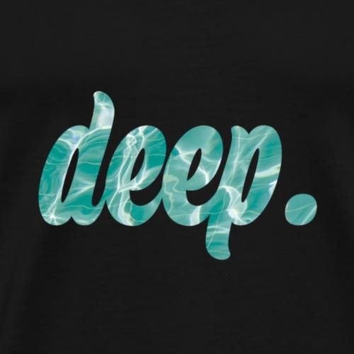 deep - Männer Premium T-Shirt