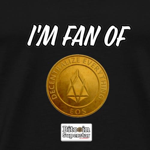 I'm fan of Eos - Maglietta Premium da uomo