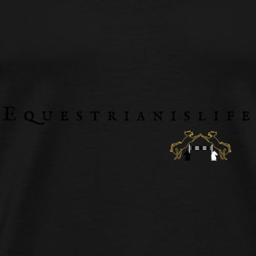 EQUESTRIANISLIFE - mit Logo - Männer Premium T-Shirt