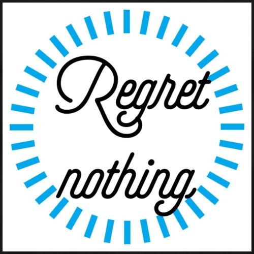 Regret nothing - Mannen Premium T-shirt