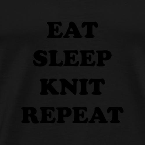 eat sleep knit repeat - Mannen Premium T-shirt