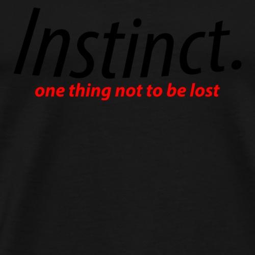 instinct. black text - Men's Premium T-Shirt