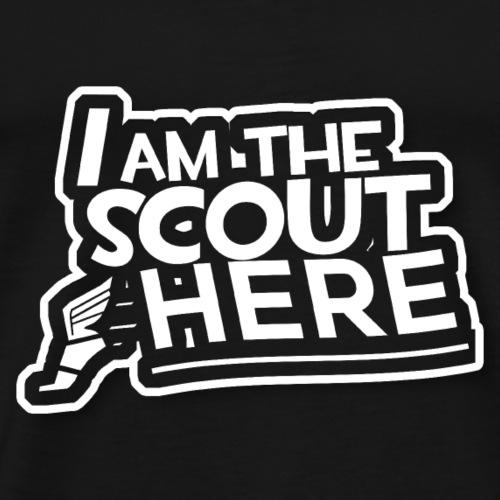 I am the Scout here! - Männer Premium T-Shirt