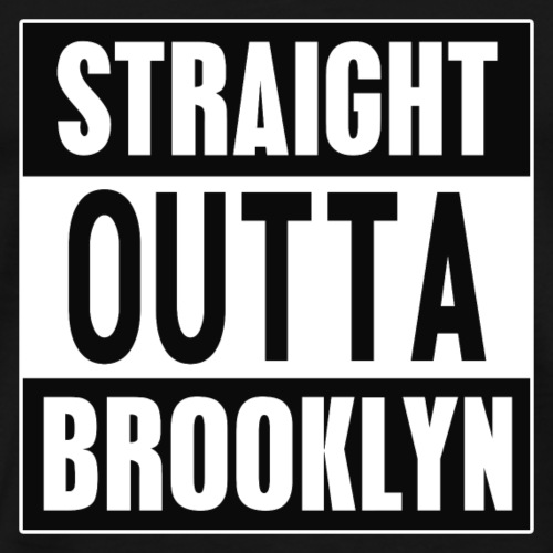 Straight outta Brooklyn - Männer Premium T-Shirt