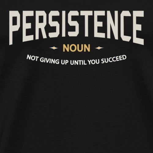 Persistence - Männer Premium T-Shirt