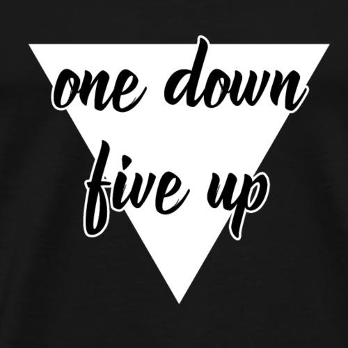 One Down Five Up design white - Männer Premium T-Shirt