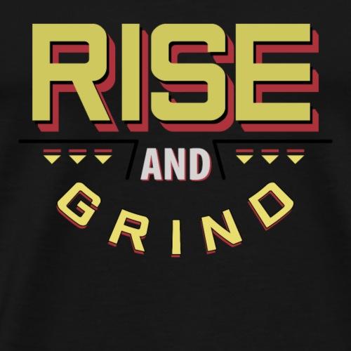 Rise and Grind - Männer Premium T-Shirt