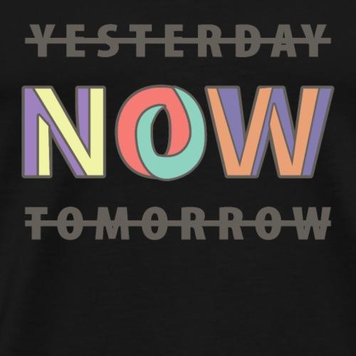 NOW YESTERDAY TOMORROW - Männer Premium T-Shirt
