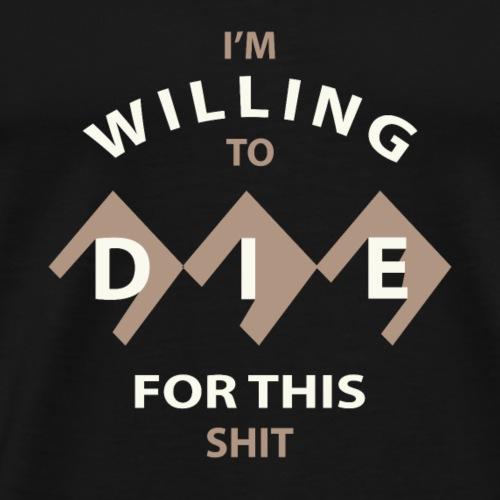 Voller Einsatz! - Volle Willenskraft - Männer Premium T-Shirt