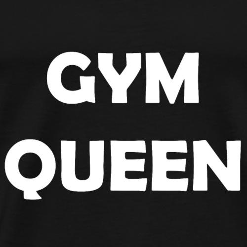 Gym Queen Sport Fitness Prinzessin Motto - Männer Premium T-Shirt