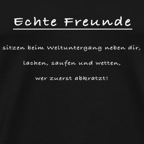 Echte Freunde2 - Männer Premium T-Shirt