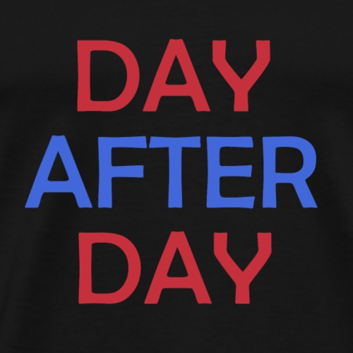 Day After Day - Männer Premium T-Shirt