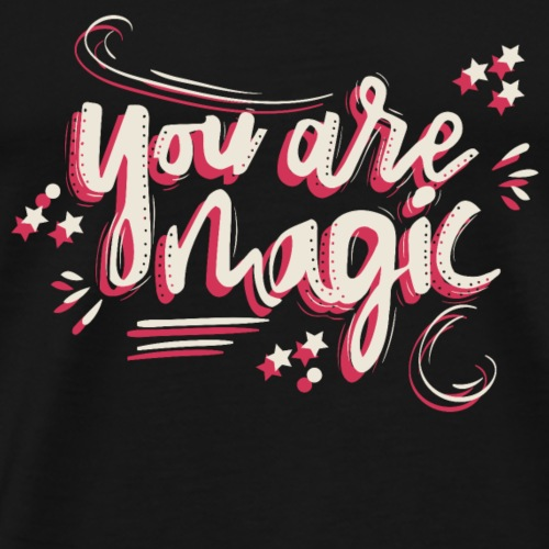 you are magic - Männer Premium T-Shirt