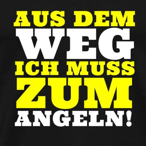 Aus dem Weg ich muss zum Angeln! - Männer Premium T-Shirt