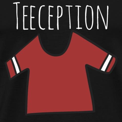 TShirt Teeception spruch lustig funny stumpf humor - Männer Premium T-Shirt