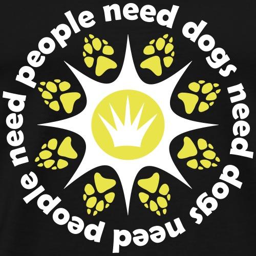 Menschen brauchen Hunde - neues Design mit Hund - Männer Premium T-Shirt