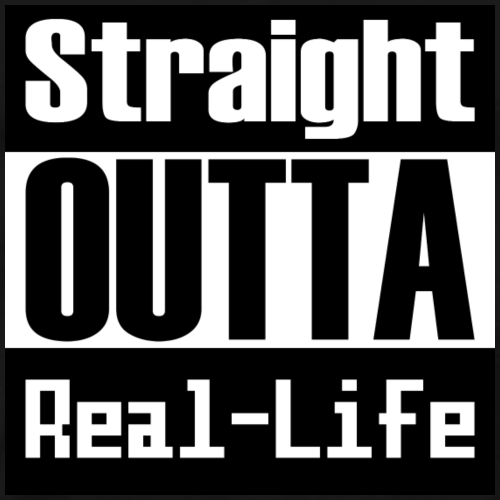 Straight OUTTA Real Life - Männer Premium T-Shirt