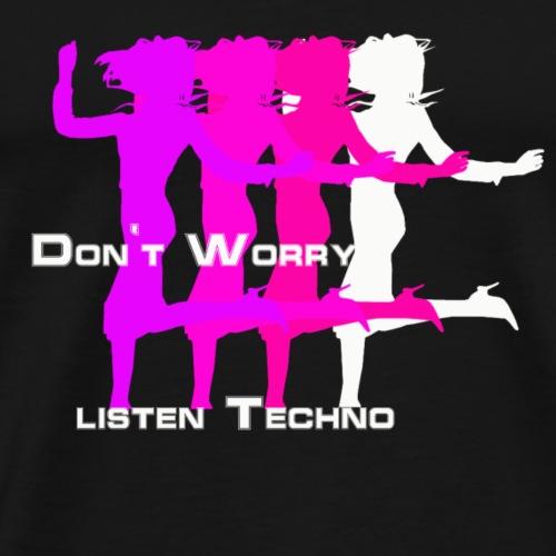 Sei nicht traurig, hör Techno. - Männer Premium T-Shirt