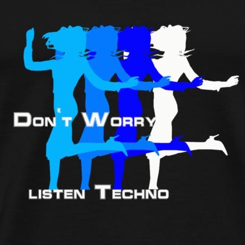 Sei nicht traurig, hör Techno - Männer Premium T-Shirt