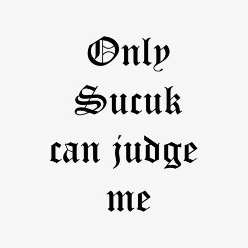 Only Sucuk can judge me - Männer Premium T-Shirt