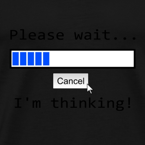 Please wait... I´m thimkimg - Männer Premium T-Shirt
