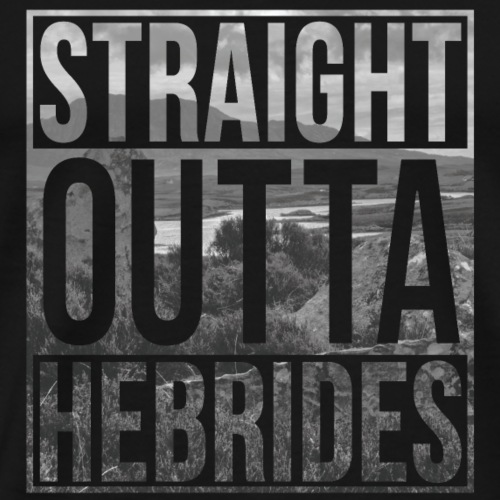 Straight outta Hebrides - Men's Premium T-Shirt