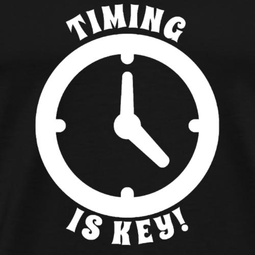 TIMING IS KEY! - Men's Premium T-Shirt