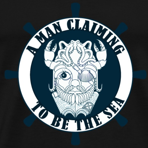 A man claiming to be the sea - Camiseta premium hombre