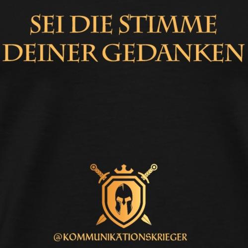 SEI DIE STIMME DEINER GEDANKEN - Männer Premium T-Shirt