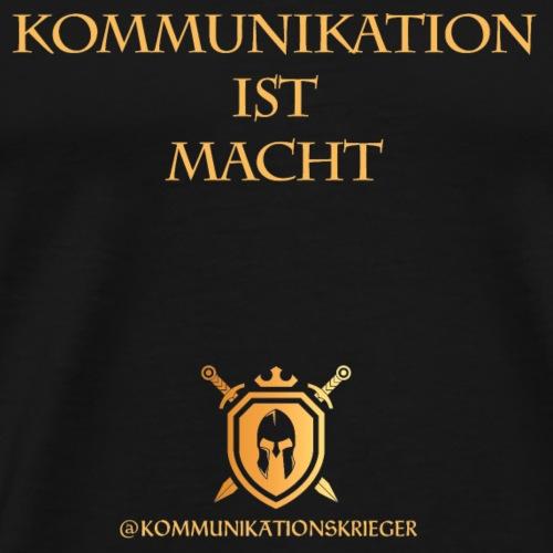 Kommunikation Ist Macht - Männer Premium T-Shirt
