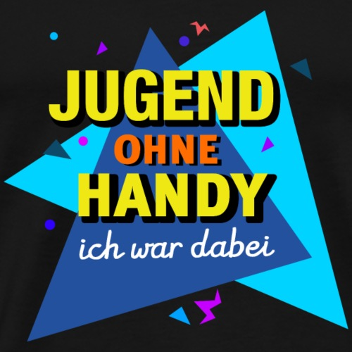 Jugend Ohne Handy Ich War Dabei - Männer Premium T-Shirt