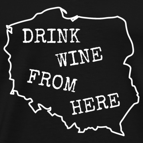 Vintage Retro Drink Wine from Poland. Polish map. - Men's Premium T-Shirt