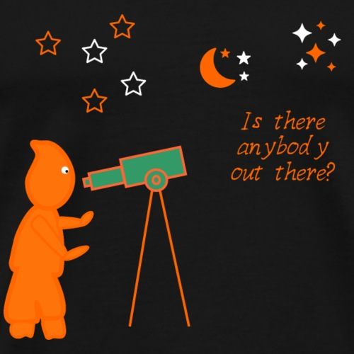 Camiseta Is there anybody out there? - Camiseta premium hombre