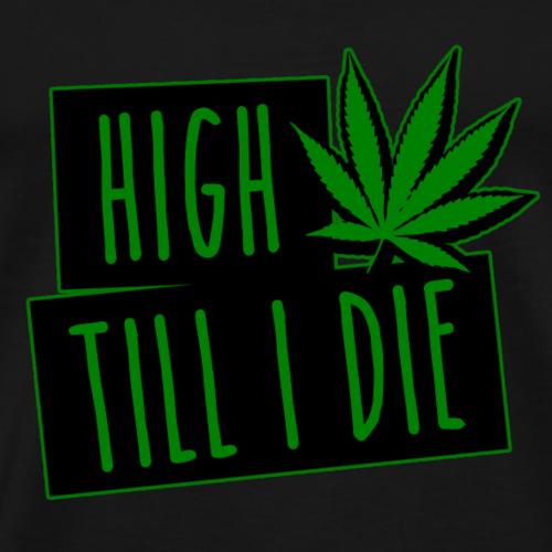 HIGH TILL I DIE (Green) - T-shirt Premium Homme