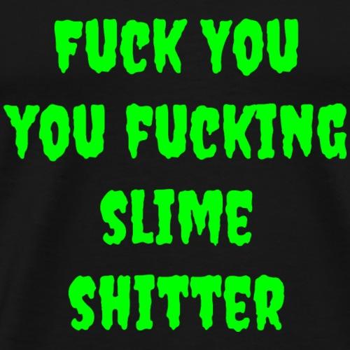 Schleimscheisser Nr.2 - Männer Premium T-Shirt