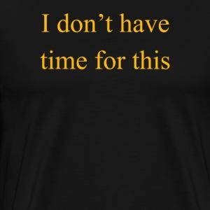 Tick Tock - Men's Premium T-Shirt