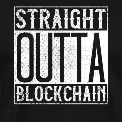 16 Straight Outta Blockchain - Männer Premium T-Shirt