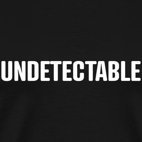Undetectable - Männer Premium T-Shirt