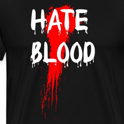 Hate Blood - Premium T-skjorte for menn