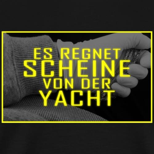 Es Regnet Scheine Von Der Yacht - Männer Premium T-Shirt
