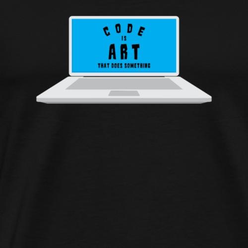 Code ist Kunst, die etwas tut. - Männer Premium T-Shirt
