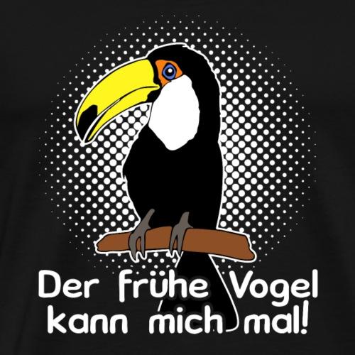 Der frühe Vogel kann mich mal! - Männer Premium T-Shirt