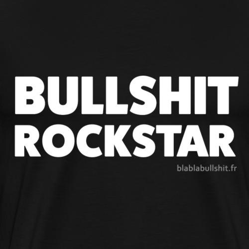 Bullshit Rock Star - T-shirt Premium Homme