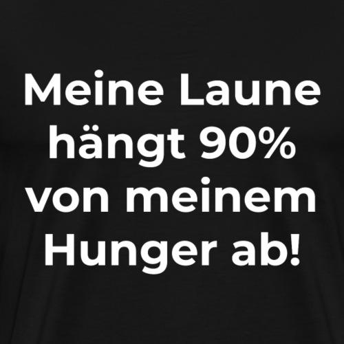 Meine Laune hängt 90% von meinem Hunger ab! - Männer Premium T-Shirt