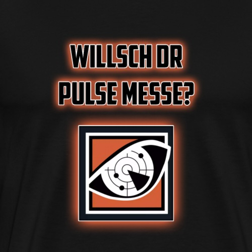 WILLSCH DR PULSE MESSE? - Männer Premium T-Shirt
