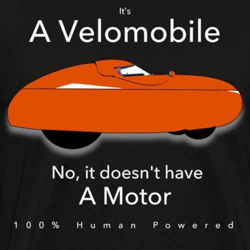 it's a velomobile white text - Miesten premium t-paita