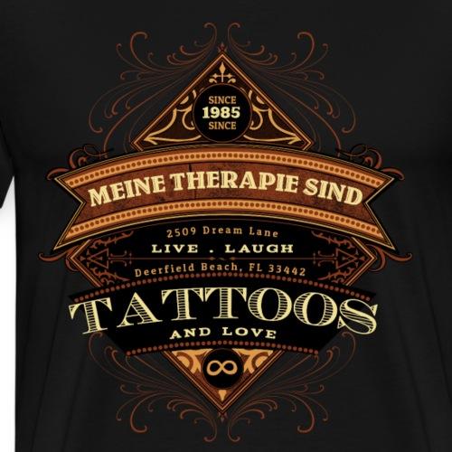 Tattoo Meine Therapie Lachen Leben Lieben Geschenk - Männer Premium T-Shirt