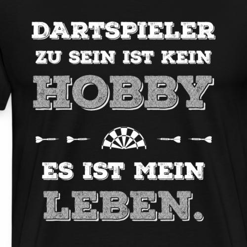 Dart ist mein Leben. - Männer Premium T-Shirt